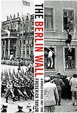 """Trang bìa của quyển """"Bức tường Berlin, Một Thế Giới Phân Chia 1961-1989""""của sử gia Frederick Taylor"""